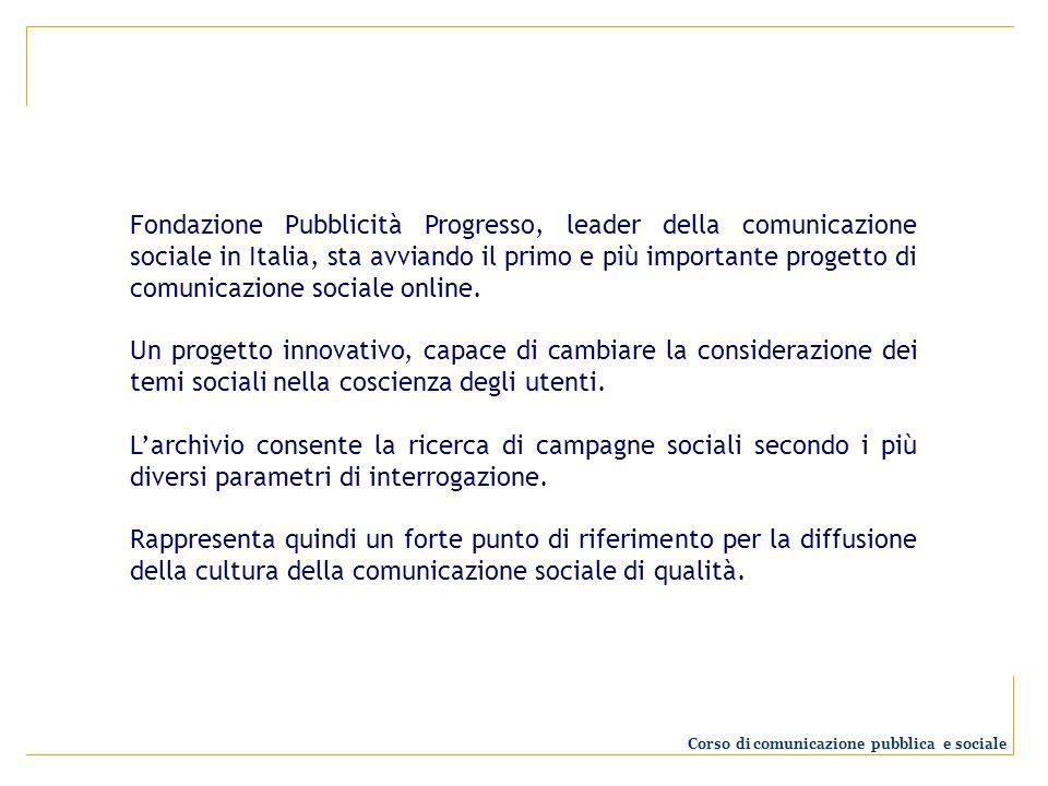 Fondazione Pubblicità Progresso, leader della comunicazione sociale in Italia, sta avviando il primo e più importante progetto di comunicazione social