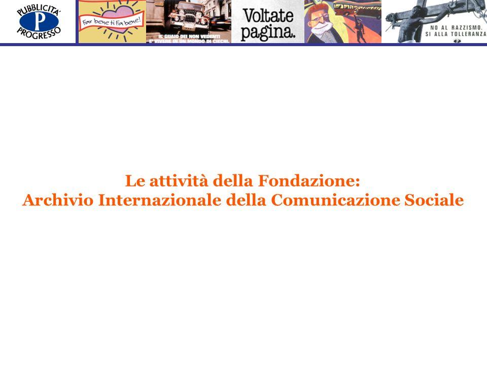 Le attività della Fondazione: Archivio Internazionale della Comunicazione Sociale