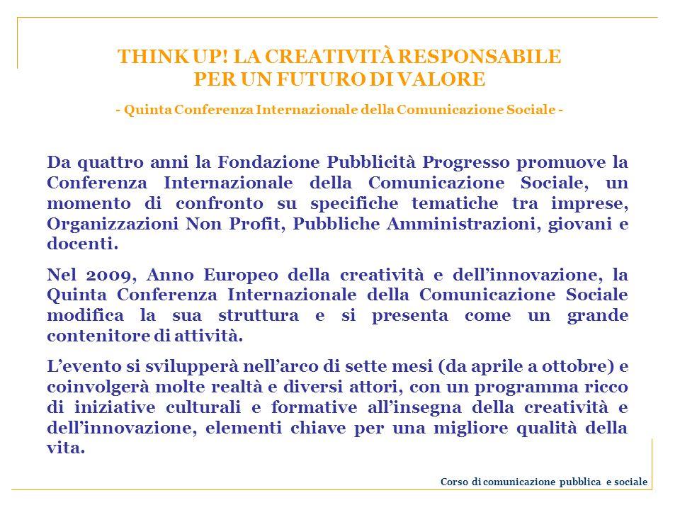 Da quattro anni la Fondazione Pubblicità Progresso promuove la Conferenza Internazionale della Comunicazione Sociale, un momento di confronto su speci