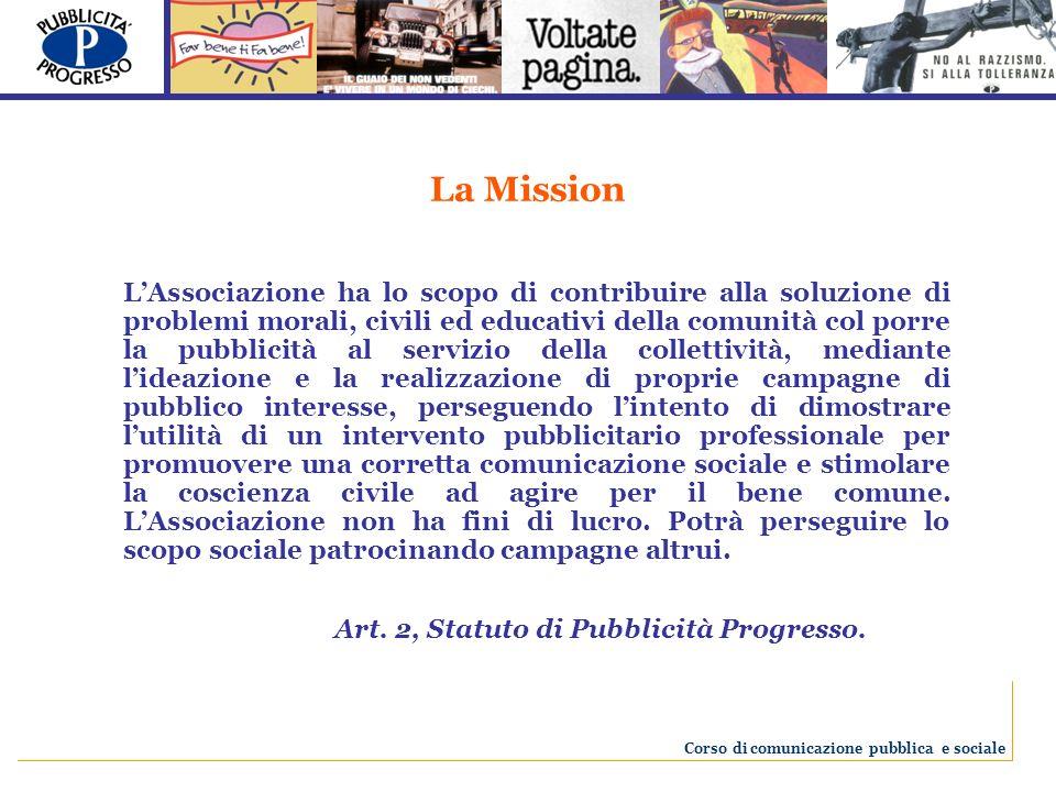 In occasione di questo grande evento la Fondazione Pubblicità Progresso promuove la terza edizione del concorso rivolto alle Università Italiane.