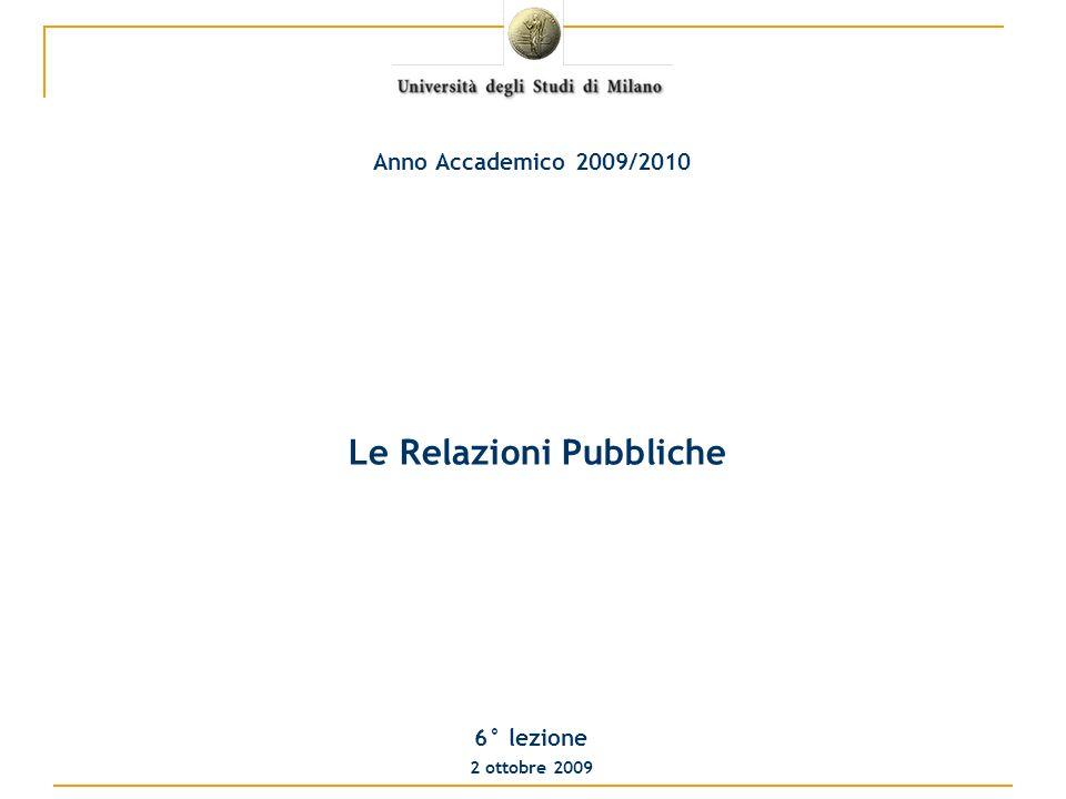 Le Relazioni Pubbliche 6° lezione 2 ottobre 2009 Anno Accademico 2009/2010
