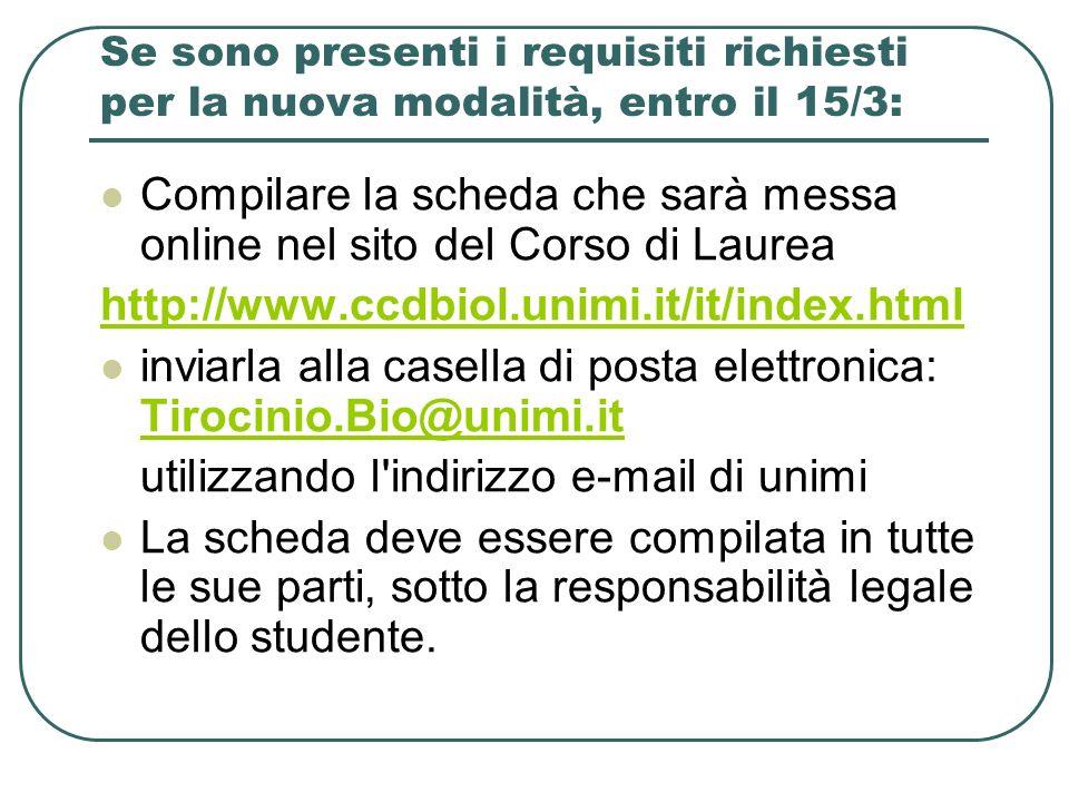 Se sono presenti i requisiti richiesti per la nuova modalità, entro il 15/3: Compilare la scheda che sarà messa online nel sito del Corso di Laurea ht