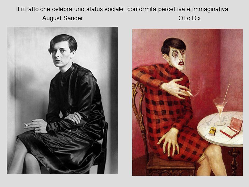 August Sander Otto Dix Il ritratto che celebra uno status sociale: conformità percettiva e immaginativa
