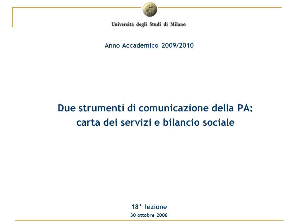 Due strumenti di comunicazione della PA: carta dei servizi e bilancio sociale 18° lezione 30 ottobre 2008 Anno Accademico 2009/2010