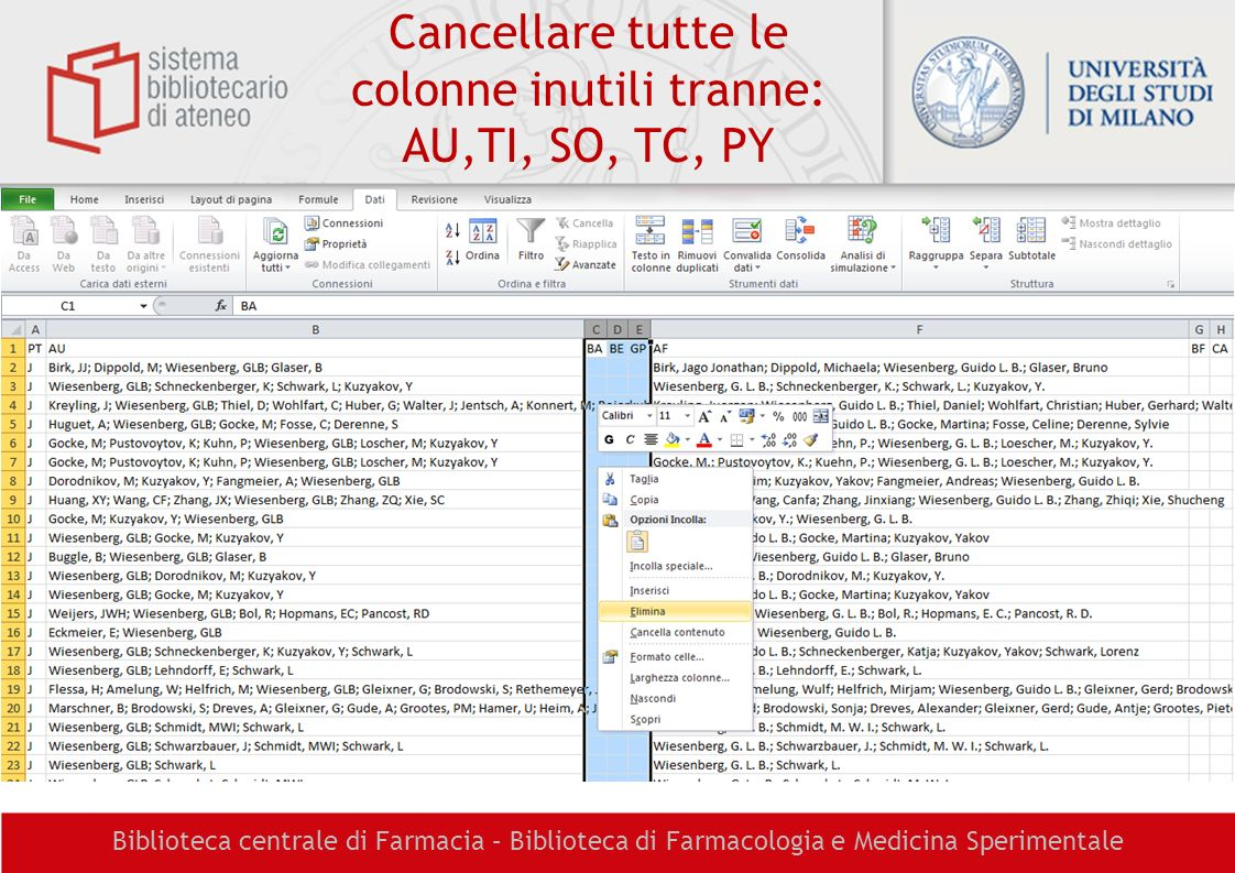 Biblioteca centrale di Farmacia – Biblioteca di Farmacologia e Medicina Sperimentale Cancellare tutte le colonne inutili tranne: AU,TI, SO, TC, PY