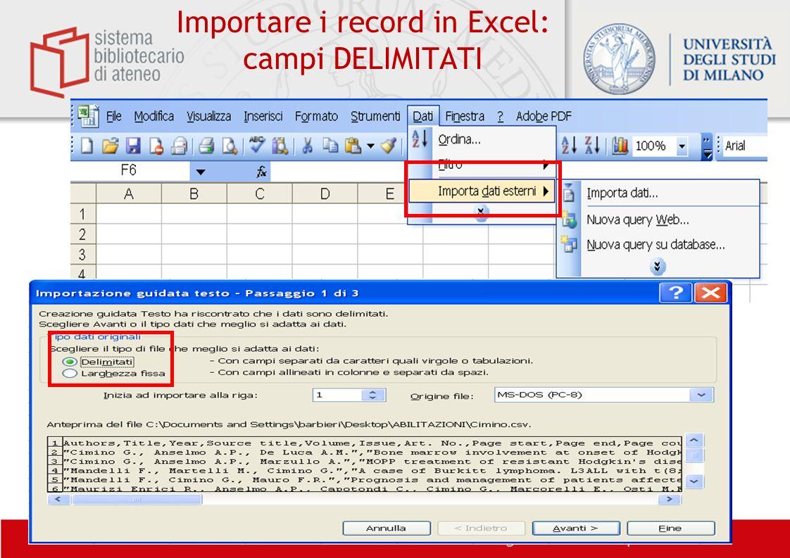 Biblioteca centrale di Farmacia – Biblioteca di Farmacologia e Medicina Sperimentale Importare i record in Excel: campi DELIMITATI