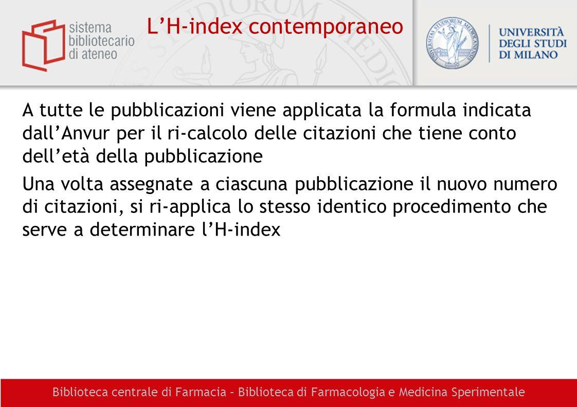 Biblioteca centrale di Farmacia – Biblioteca di Farmacologia e Medicina Sperimentale LH-index contemporaneo A tutte le pubblicazioni viene applicata l