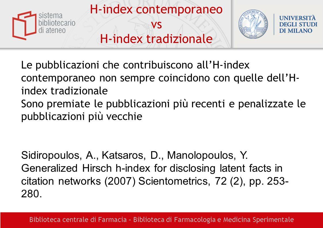 Biblioteca centrale di Farmacia – Biblioteca di Farmacologia e Medicina Sperimentale H-index contemporaneo vs H-index tradizionale Le pubblicazioni ch