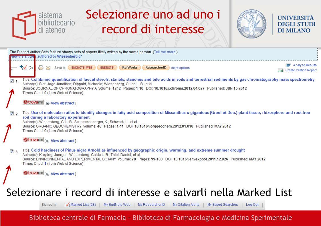 Selezionare uno ad uno i record di interesse Selezionare i record di interesse e salvarli nella Marked List