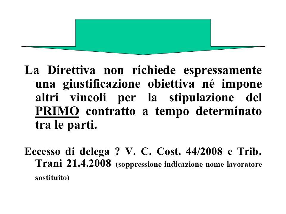 La Direttiva non richiede espressamente una giustificazione obiettiva né impone altri vincoli per la stipulazione del PRIMO contratto a tempo determin