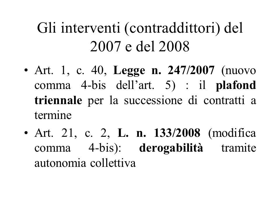 Gli interventi (contraddittori) del 2007 e del 2008 Art. 1, c. 40, Legge n. 247/2007 (nuovo comma 4-bis dellart. 5) : il plafond triennale per la succ