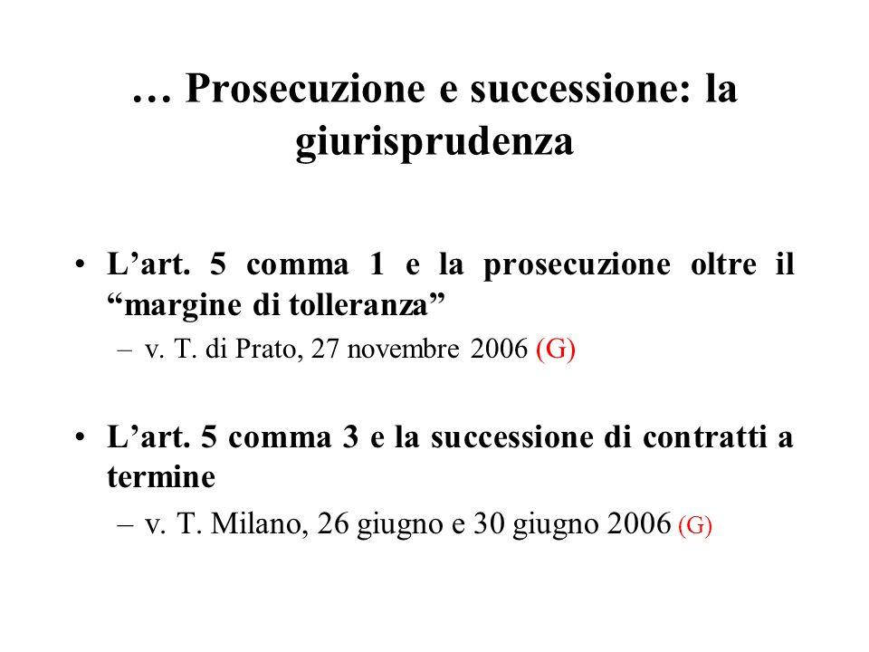 … Prosecuzione e successione: la giurisprudenza Lart. 5 comma 1 e la prosecuzione oltre il margine di tolleranza –v. T. di Prato, 27 novembre 2006 (G)