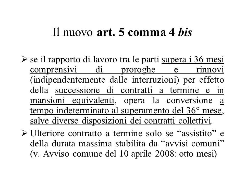 Il nuovo art. 5 comma 4 bis se il rapporto di lavoro tra le parti supera i 36 mesi comprensivi di proroghe e rinnovi (indipendentemente dalle interruz