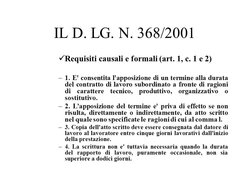 IL D. LG. N. 368/2001 Requisiti causali e formali (art. 1, c. 1 e 2) –1. E' consentita l'apposizione di un termine alla durata del contratto di lavoro