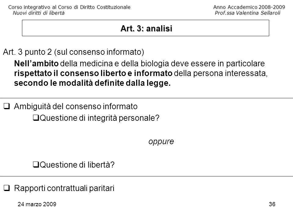 24 marzo 200936 Corso integrativo al Corso di Diritto CostituzionaleAnno Accademico 2008-2009 Nuovi diritti di libertà Prof.ssa Valentina Sellaroli Art.
