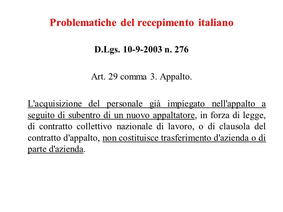 Problematiche del recepimento italiano D.Lgs. 10-9-2003 n. 276 Art. 29 comma 3. Appalto. L'acquisizione del personale già impiegato nell'appalto a seg