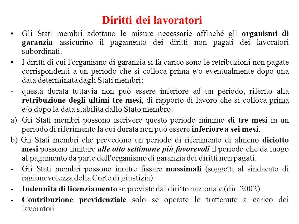 Diritti dei lavoratori Gli Stati membri adottano le misure necessarie affinché gli organismi di garanzia assicurino il pagamento dei diritti non pagat
