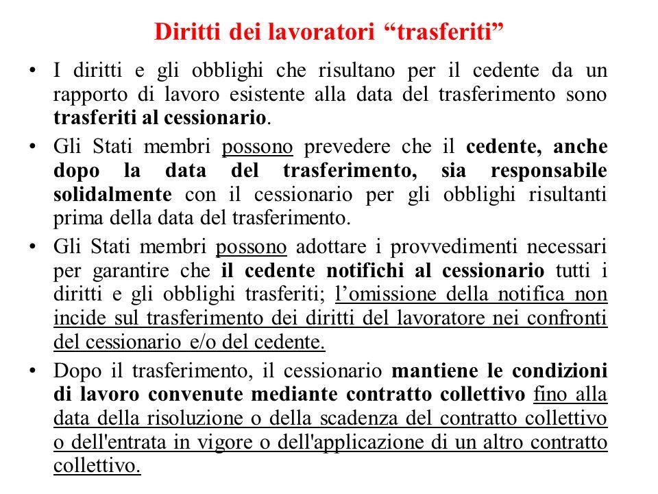 Diritti dei lavoratori trasferiti I diritti e gli obblighi che risultano per il cedente da un rapporto di lavoro esistente alla data del trasferimento