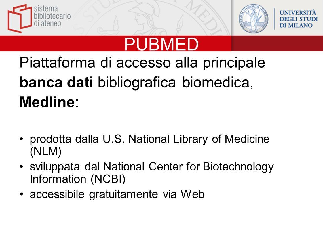 PUBMED Si occupa di: –medicina –infermieristica e discipline collaterali –odontoiatria –medicina veterinaria –scienze pre-cliniche