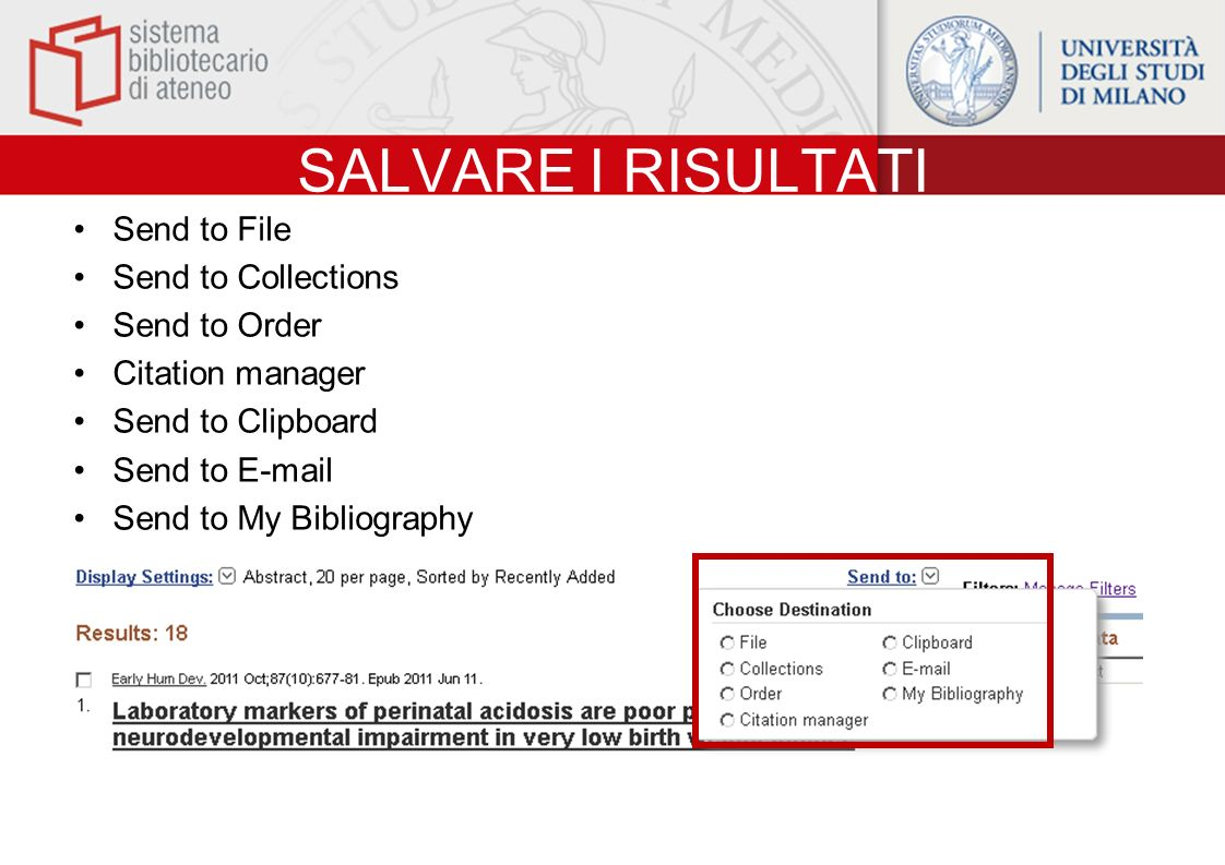 SALVARE I RISULTATI Send to File Send to Collections Send to Order Citation manager Send to Clipboard Send to E-mail Send to My Bibliography