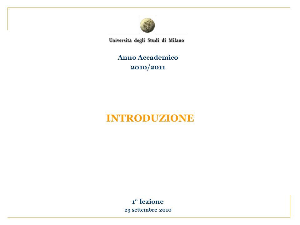 INTRODUZIONE 1° lezione 23 settembre 2010 Anno Accademico 2010/2011