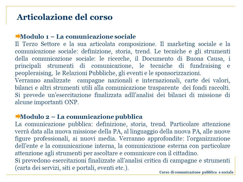 Modulo 1 – La comunicazione sociale Il Terzo Settore e la sua articolata composizione. Il marketing sociale e la comunicazione sociale: definizione, s