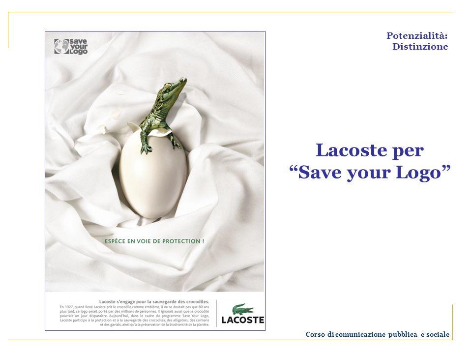 Potenzialità: Distinzione Lacoste per Save your Logo Corso di comunicazione pubblica e sociale