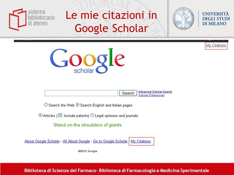 Biblioteca di Scienze del Farmaco– Biblioteca di Farmacologia e Medicina Sperimentale Le mie citazioni in Google Scholar