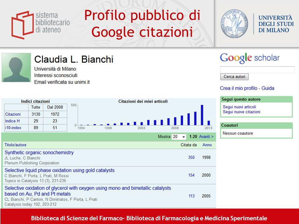 Biblioteca di Scienze del Farmaco– Biblioteca di Farmacologia e Medicina Sperimentale Profilo pubblico di Google citazioni