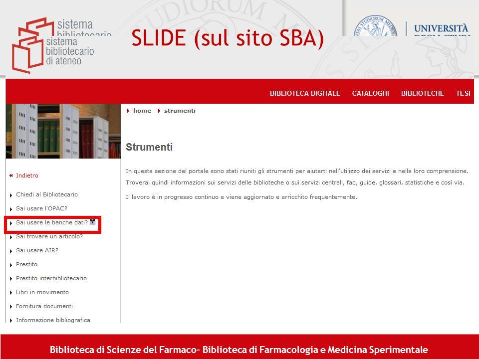 Biblioteca di Scienze del Farmaco– Biblioteca di Farmacologia e Medicina Sperimentale SLIDE (sul sito SBA)