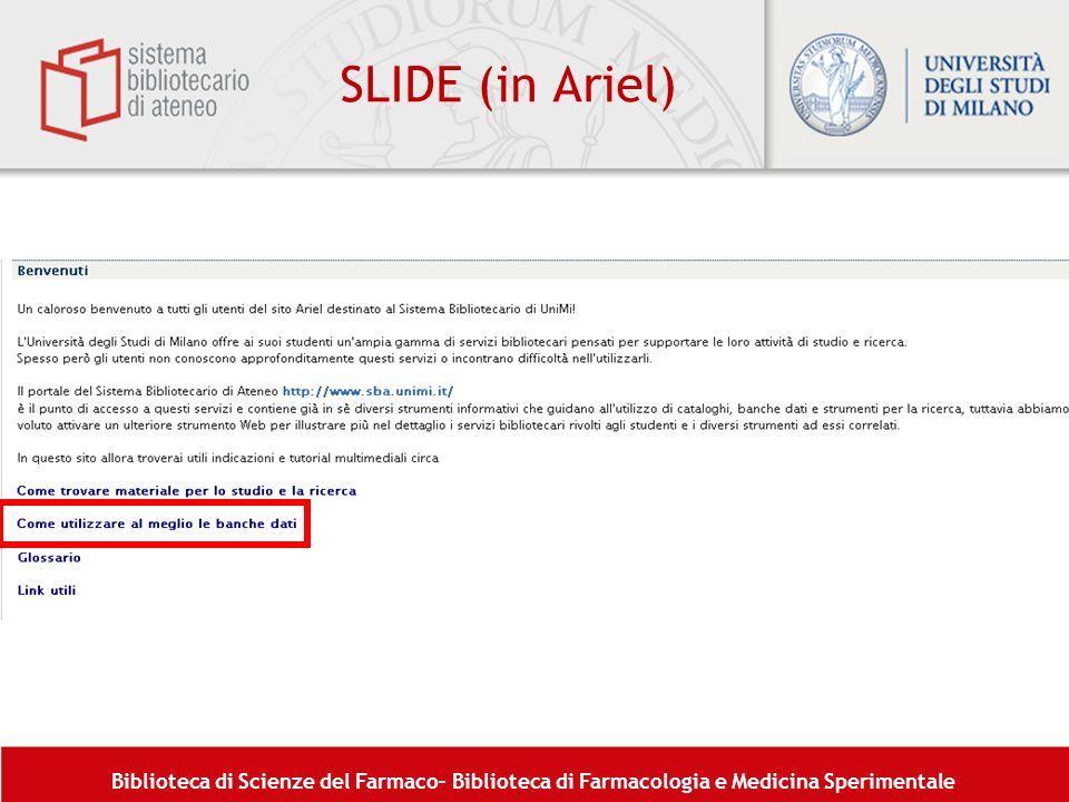 Biblioteca di Scienze del Farmaco– Biblioteca di Farmacologia e Medicina Sperimentale SLIDE (in Ariel)