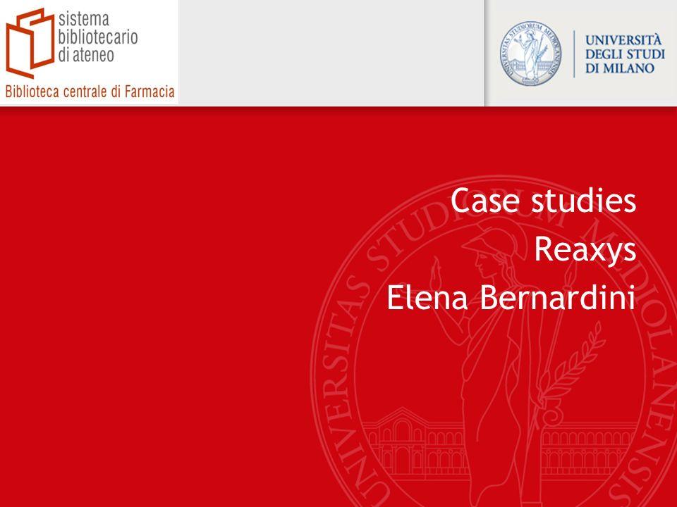 Case studies Reaxys Elena Bernardini