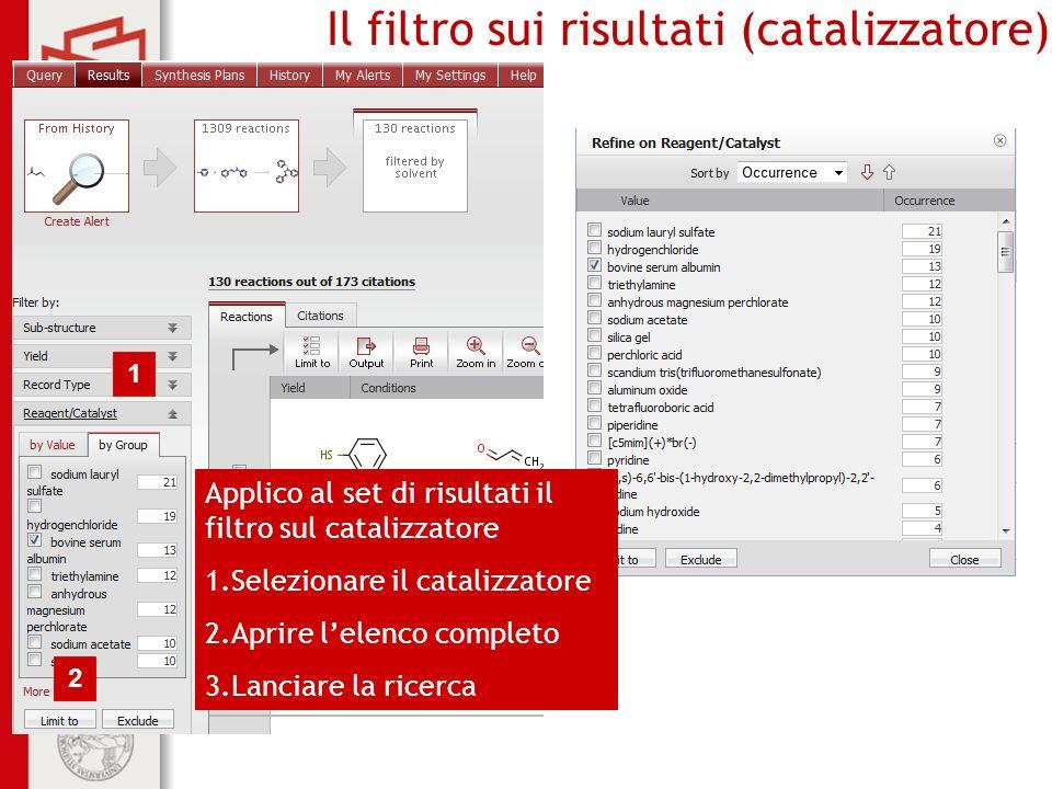 Biblioteca centrale di Farmacia Il filtro sui risultati (catalizzatore) 1 2 3 Applico al set di risultati il filtro sul catalizzatore 1.Selezionare il