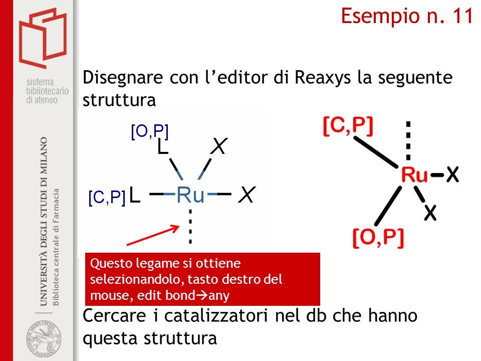 Biblioteca centrale di Farmacia Disegnare con leditor di Reaxys la seguente struttura Cercare i catalizzatori nel db che hanno questa struttura Esempi