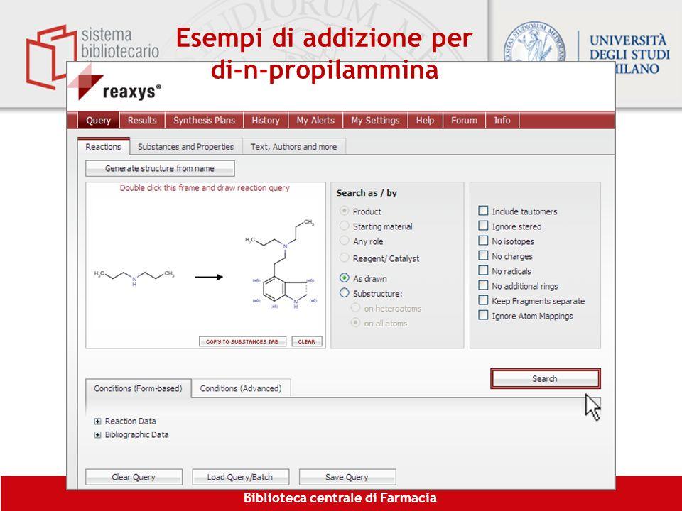Biblioteca centrale di Farmacia Esempi di addizione per di-n-propilammina