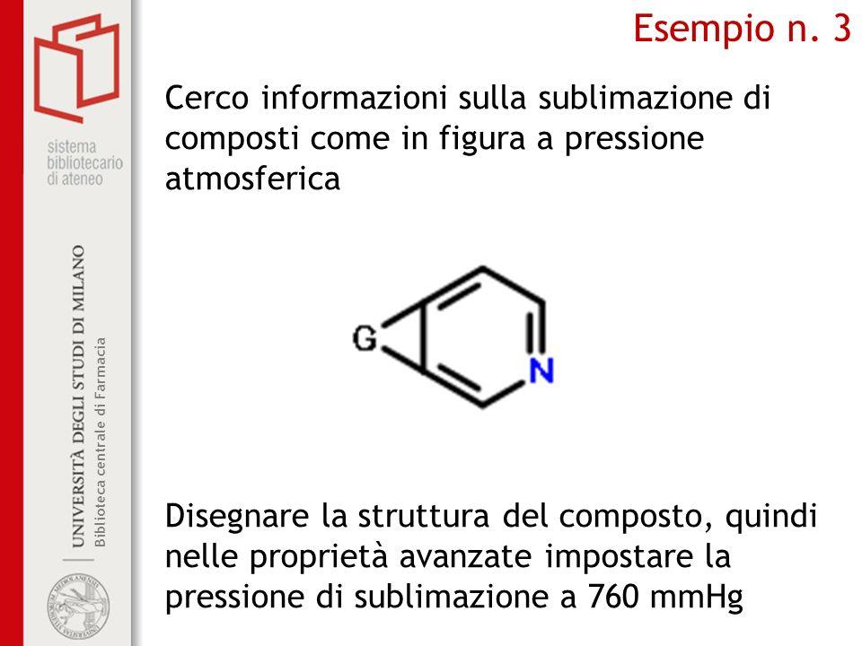 Biblioteca centrale di Farmacia Esempio n. 3 Cerco informazioni sulla sublimazione di composti come in figura a pressione atmosferica Disegnare la str