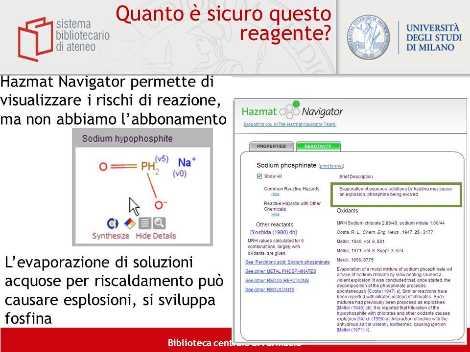 Biblioteca centrale di Farmacia Hazmat Navigator permette di visualizzare i rischi di reazione, ma non abbiamo labbonamento Levaporazione di soluzioni