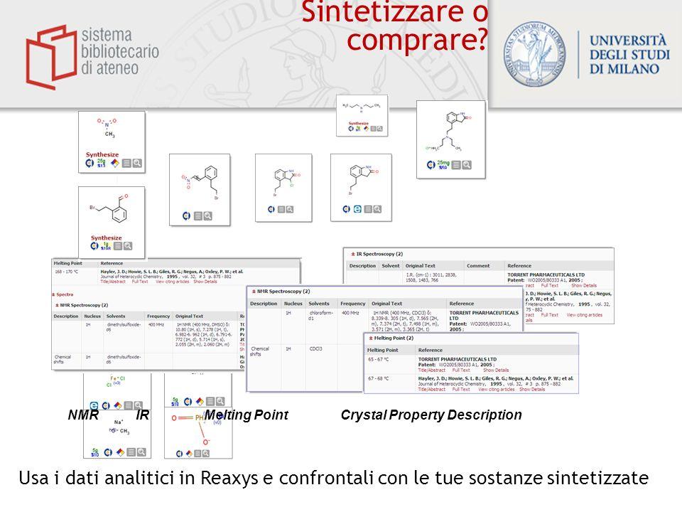 Biblioteca centrale di Farmacia Sintetizzare o comprare? Usa i dati analitici in Reaxys e confrontali con le tue sostanze sintetizzate NMRIRMelting Po