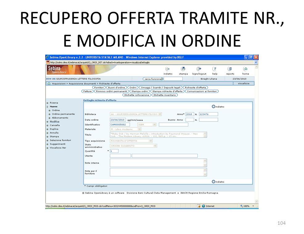 RECUPERO OFFERTA TRAMITE NR., E MODIFICA IN ORDINE 104