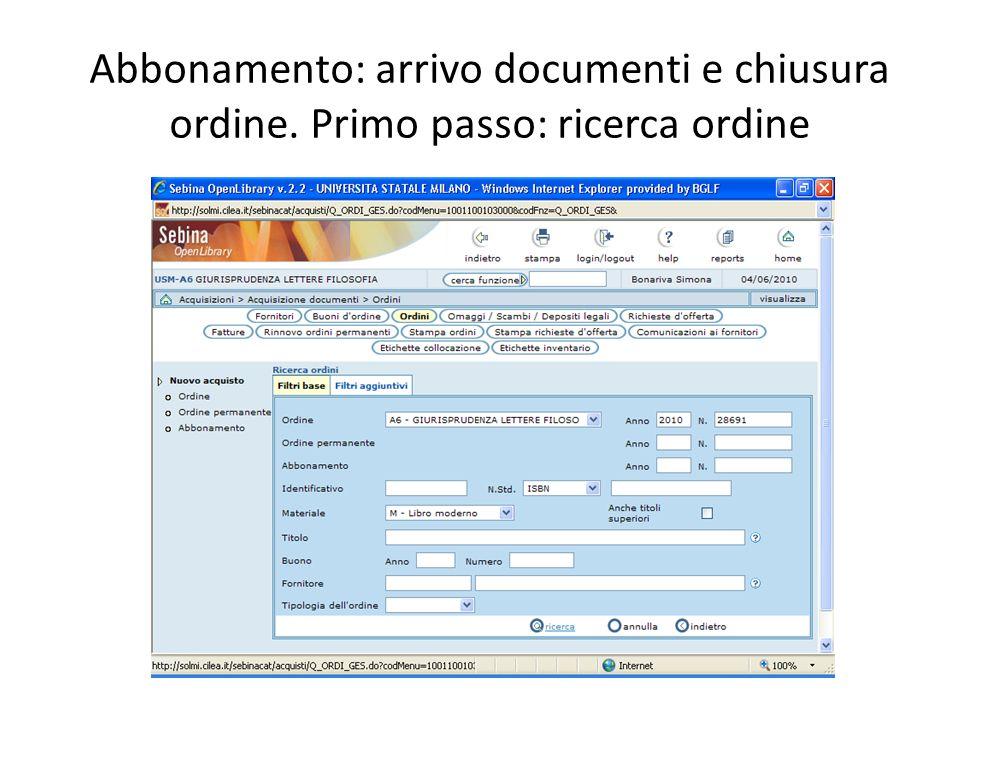 Abbonamento: arrivo documenti e chiusura ordine. Primo passo: ricerca ordine