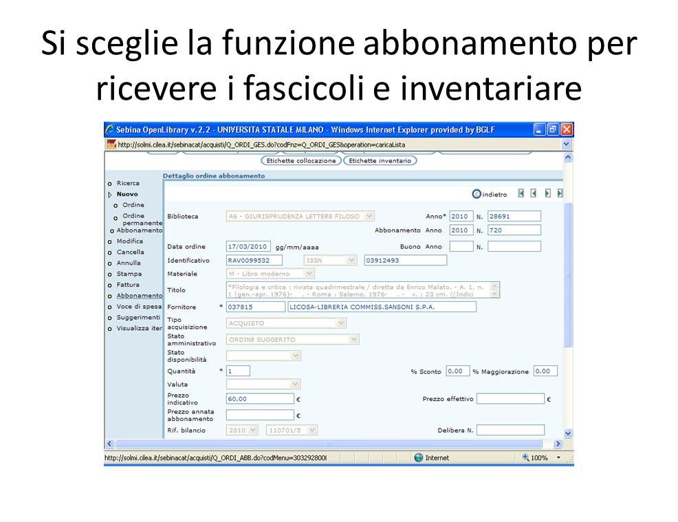 Si sceglie la funzione abbonamento per ricevere i fascicoli e inventariare