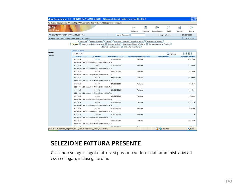 SELEZIONE FATTURA PRESENTE Cliccando su ogni singola fattura si possono vedere i dati amministrativi ad essa collegati, inclusi gli ordini.