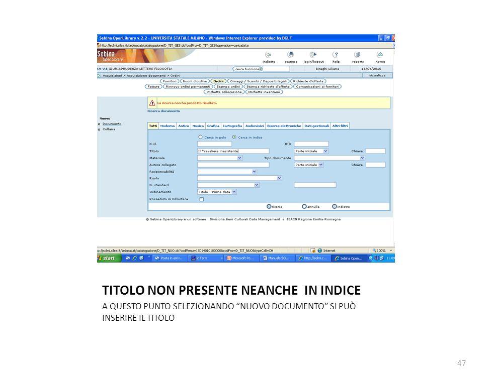 TITOLO NON PRESENTE NEANCHE IN INDICE A QUESTO PUNTO SELEZIONANDO NUOVO DOCUMENTO SI PUÒ INSERIRE IL TITOLO 47