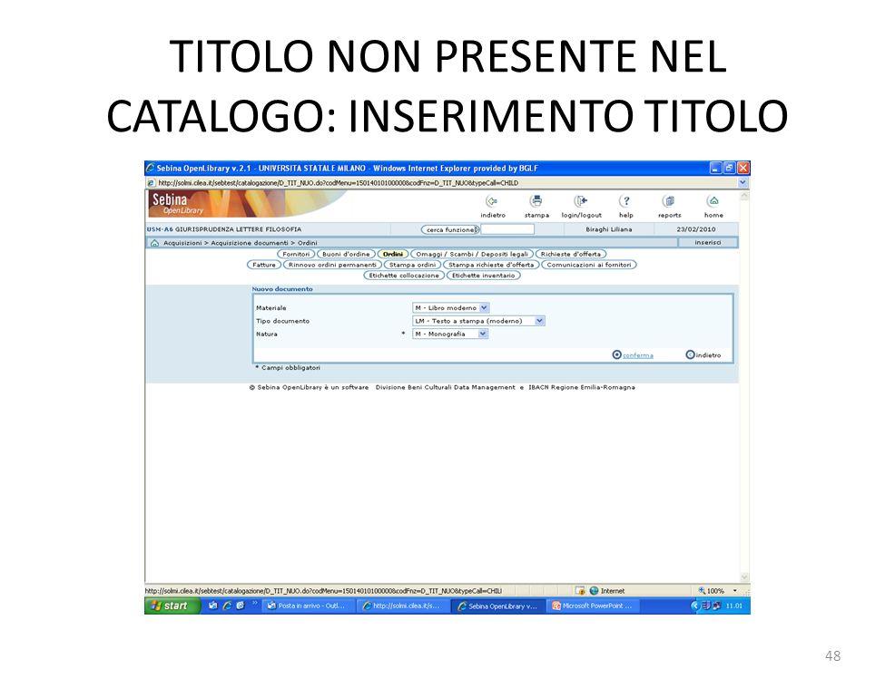TITOLO NON PRESENTE NEL CATALOGO: INSERIMENTO TITOLO 48