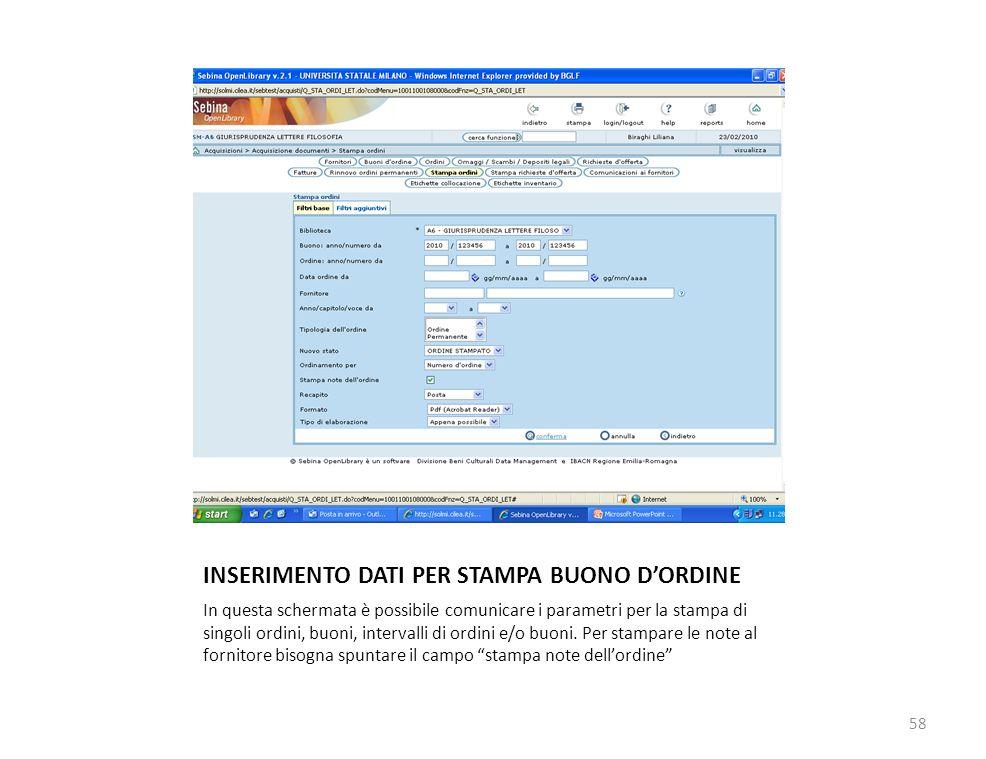 INSERIMENTO DATI PER STAMPA BUONO DORDINE In questa schermata è possibile comunicare i parametri per la stampa di singoli ordini, buoni, intervalli di ordini e/o buoni.