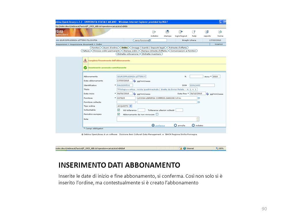 INSERIMENTO DATI ABBONAMENTO Inserite le date di inizio e fine abbonamento, si conferma.