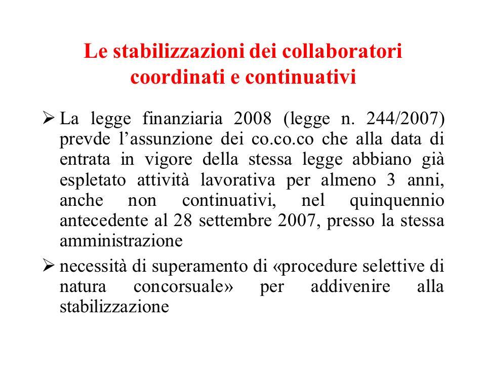 Le stabilizzazioni dei collaboratori coordinati e continuativi La legge finanziaria 2008 (legge n. 244/2007) prevde lassunzione dei co.co.co che alla