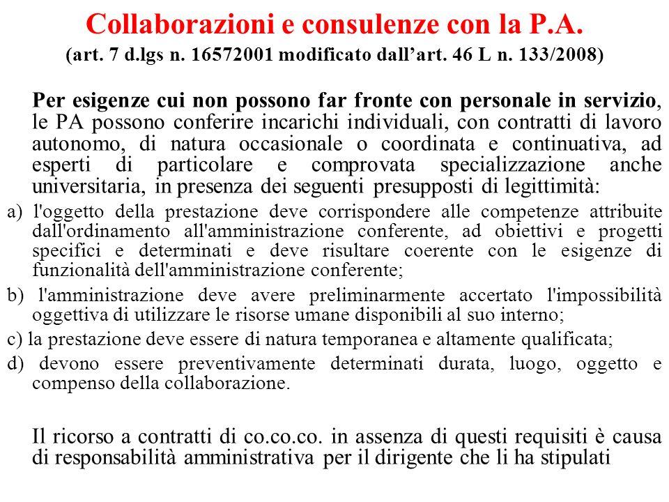 Collaborazioni e consulenze con la P.A. (art. 7 d.lgs n. 16572001 modificato dallart. 46 L n. 133/2008) Per esigenze cui non possono far fronte con pe