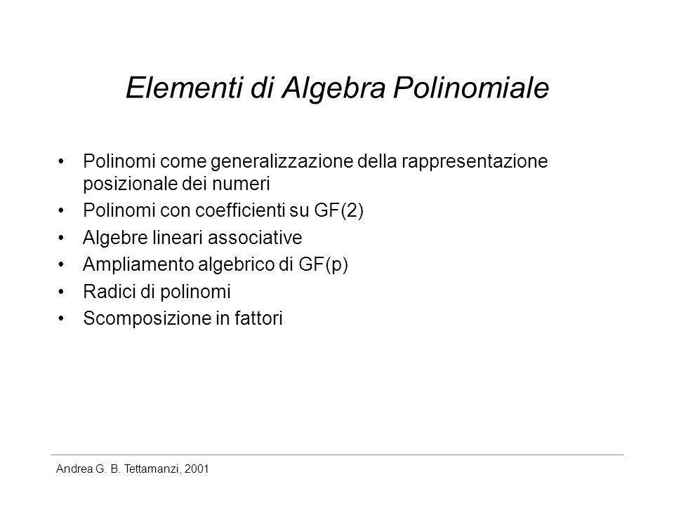 Andrea G. B. Tettamanzi, 2001 Elementi di Algebra Polinomiale Polinomi come generalizzazione della rappresentazione posizionale dei numeri Polinomi co