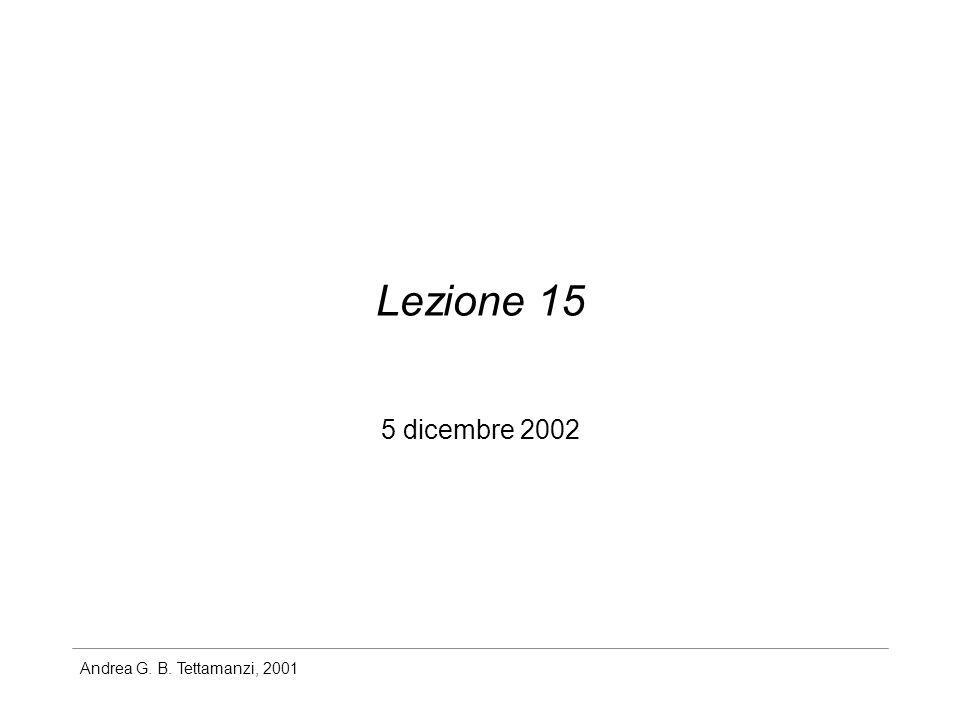 Andrea G. B. Tettamanzi, 2001 Lezione 15 5 dicembre 2002